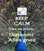KEEP CALM Like me video's Dan komt  Alles goed - Personalised Poster A4 size