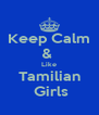 Keep Calm &  Like Tamilian  Girls - Personalised Poster A4 size