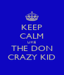 KEEP CALM LIKE THE DON CRAZY KID - Personalised Poster A4 size