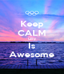 Keep CALM Lilly Is Awesome - Personalised Poster A4 size
