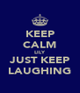 KEEP CALM LILY JUST KEEP LAUGHING - Personalised Poster A4 size