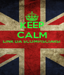 KEEP CALM LINK DA SCOMPISCIARSI   - Personalised Poster A4 size
