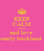 KEEP CALM listen and love  emily buckland  - Personalised Poster A4 size