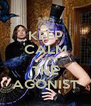 KEEP CALM LISTEN THE AGONIST - Personalised Poster A4 size