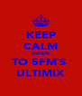 KEEP CALM LISTEN TO 5FM`S  ULTIMIX - Personalised Poster A4 size