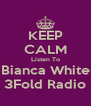 KEEP CALM Listen To Bianca White 3Fold Radio - Personalised Poster A4 size