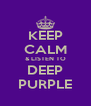 KEEP CALM & LISTEN TO DEEP PURPLE - Personalised Poster A4 size