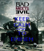KEEP CALM LISTEN  TO EMINEM - Personalised Poster A4 size