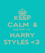 KEEP CALM  & LISTEN TO  HARRY STYLES <3  - Personalised Poster A4 size