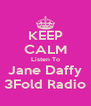 KEEP CALM Listen To Jane Daffy 3Fold Radio - Personalised Poster A4 size