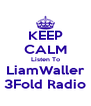 KEEP CALM Listen To LiamWaller 3Fold Radio - Personalised Poster A4 size