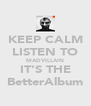 KEEP CALM LISTEN TO MADVILLAIN IT'S THE BetterAlbum - Personalised Poster A4 size