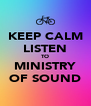 KEEP CALM LISTEN TO MINISTRY OF SOUND - Personalised Poster A4 size
