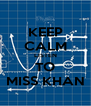KEEP CALM LISTEN TO MISS KHAN - Personalised Poster A4 size