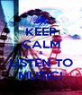 KEEP CALM & LISTEN TO MUSIC! - Personalised Poster A4 size