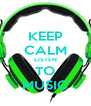 KEEP CALM LISTEN TO MUSIC - Personalised Poster A4 size