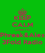 KEEP CALM Listen To Phreak&Alex 3Fold Radio - Personalised Poster A4 size