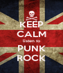 KEEP CALM listen to PUNK ROCK - Personalised Poster A4 size