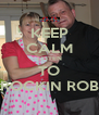 KEEP CALM LISTEN TO ROCKIN ROB - Personalised Poster A4 size