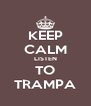 KEEP CALM LISTEN TO TRAMPA - Personalised Poster A4 size