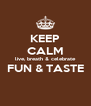 KEEP CALM live, breath & celebrate FUN & TASTE  - Personalised Poster A4 size