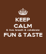 KEEP CALM & live, breath & celebrate FUN & TASTE  - Personalised Poster A4 size