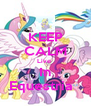 KEEP CALM Live  In Equestria   - Personalised Poster A4 size