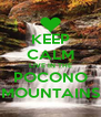 KEEP CALM LIVE IN THE POCONO MOUNTAINS - Personalised Poster A4 size
