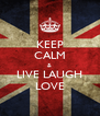 KEEP CALM & LIVE LAUGH LOVE - Personalised Poster A4 size