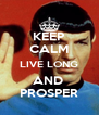 KEEP CALM LIVE LONG AND  PROSPER - Personalised Poster A4 size