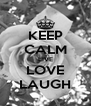 KEEP CALM LIVE LOVE LAUGH - Personalised Poster A4 size