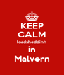 KEEP CALM loadsheddinh in Malvern - Personalised Poster A4 size