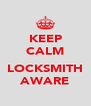 KEEP CALM  LOCKSMITH AWARE - Personalised Poster A4 size