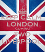 KEEP CALM  LONDON COMING TWO LIVERPOOL  - Personalised Poster A4 size