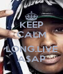 KEEP CALM  LONG.LIVE A$AP - Personalised Poster A4 size