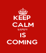 KEEP  CALM LOOT IS COMING  - Personalised Poster A4 size