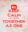 KEEP CALM LOTTERIA TOGETHER AS ONE - Personalised Poster A4 size