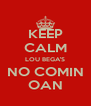 KEEP CALM LOU BEGA'S NO COMIN OAN - Personalised Poster A4 size
