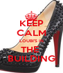 KEEP CALM LOUBI'S IN THE  BUILDING - Personalised Poster A4 size