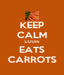 KEEP CALM LOUIS EATS CARROTS - Personalised Poster A4 size