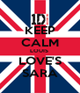 KEEP CALM LOUIS  LOVE'S SARA - Personalised Poster A4 size