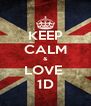 KEEP CALM & LOVE  1D - Personalised Poster A4 size