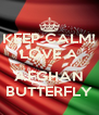 KEEP CALM! LOVE A  AFGHAN BUTTERFLY - Personalised Poster A4 size