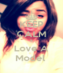 KEEP CALM & Love A Model  - Personalised Poster A4 size