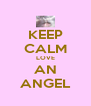 KEEP CALM LOVE AN ANGEL - Personalised Poster A4 size