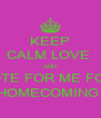 KEEP CALM LOVE  AND VOTE FOR ME FOR  HOMECOMING  - Personalised Poster A4 size