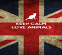 KEEP CALM  LOVE ANIMALS       - Personalised Poster A4 size