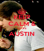 KEEP CALM & LOVE AUSTIN  - Personalised Poster A4 size
