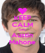 KEEP CALM love Austin Mahone - Personalised Poster A4 size