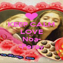 KEEP CALM LOVE BFF Noa- -Feray - Personalised Poster A4 size